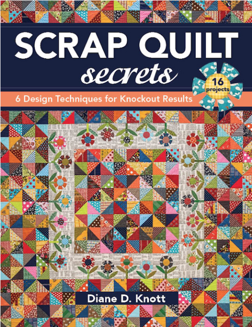 Scrap Quilt Secrets | All about Sewing with Scraps
