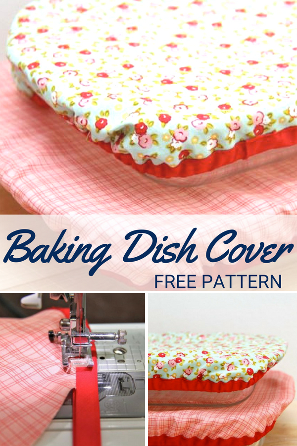 Ditch the plastic wrap and  stitch up a reusable baking dish cover instead. Easy to make, perfect for gifts and budget friendly.