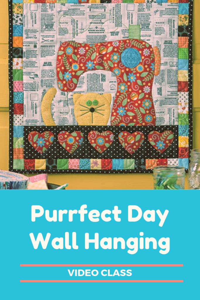 Purrfect Day Wall Hanging Video Class