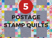 5 Postage Stamp Quilts for Scrap Busting