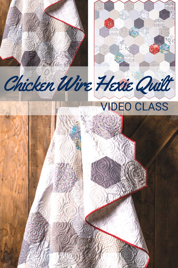 Video Class and Quilt Pattern for a Modern Chicken Wire Hexie Quilt