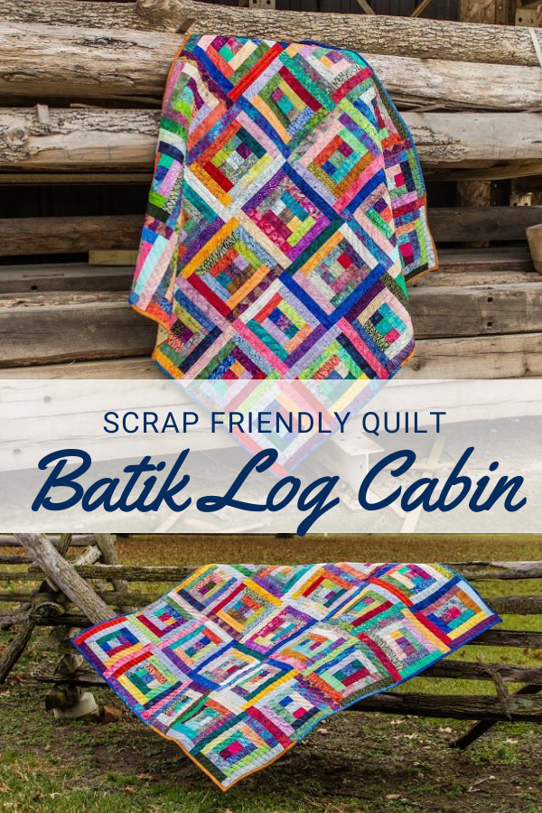 Scrap Friendly Quilt Pattern - Log Cabin Quilt with Batik Fabrics.