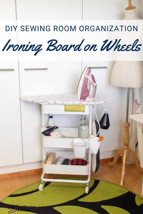 DIY Sewing Room Organization - Ironing Board on Wheels